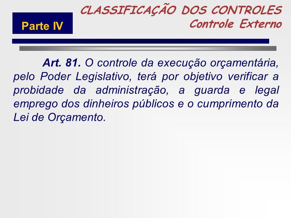5 CLASSIFICAÇÃO DOS CONTROLES Controle Externo Parte IV