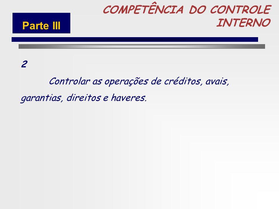 COMPETÊNCIA DO CONTROLE INTERNO Parte III