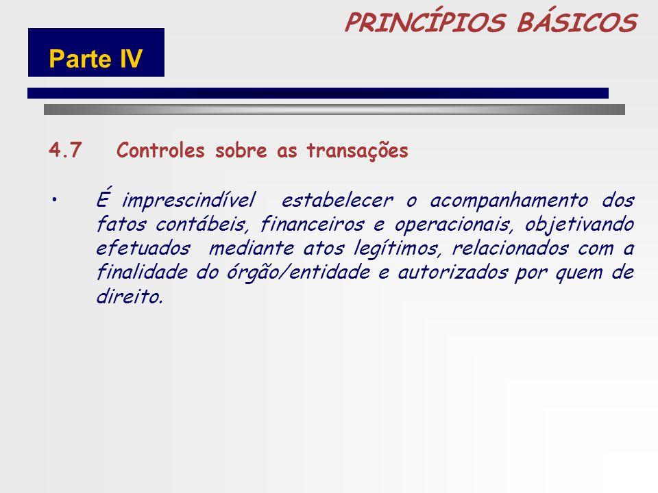 PRINCÍPIOS BÁSICOS Parte IV 4.7 Controles sobre as transações