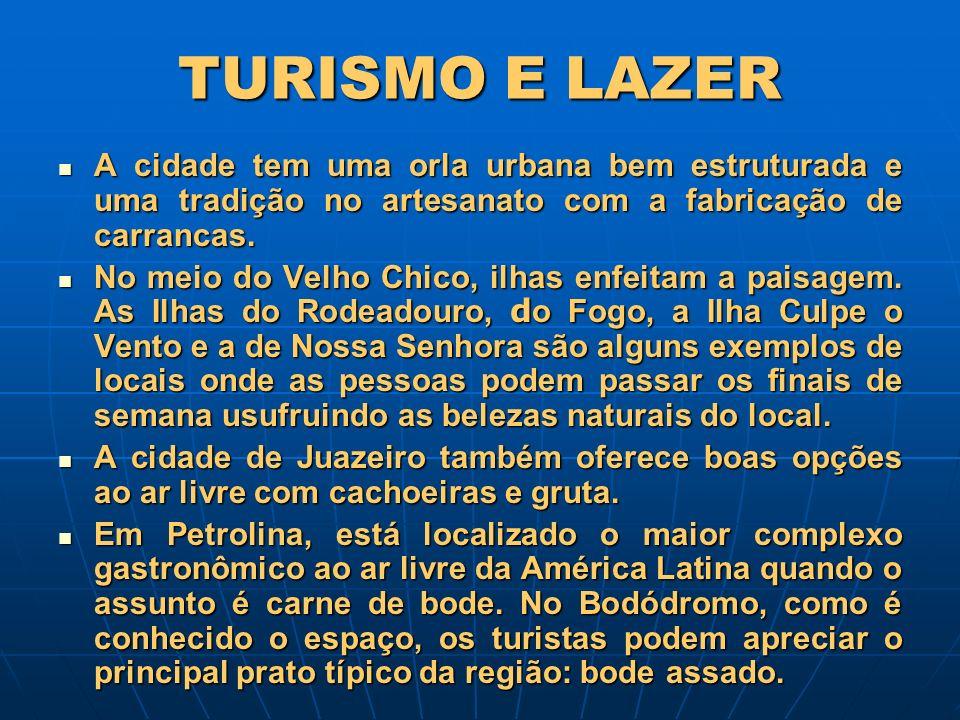 TURISMO E LAZER A cidade tem uma orla urbana bem estruturada e uma tradição no artesanato com a fabricação de carrancas.