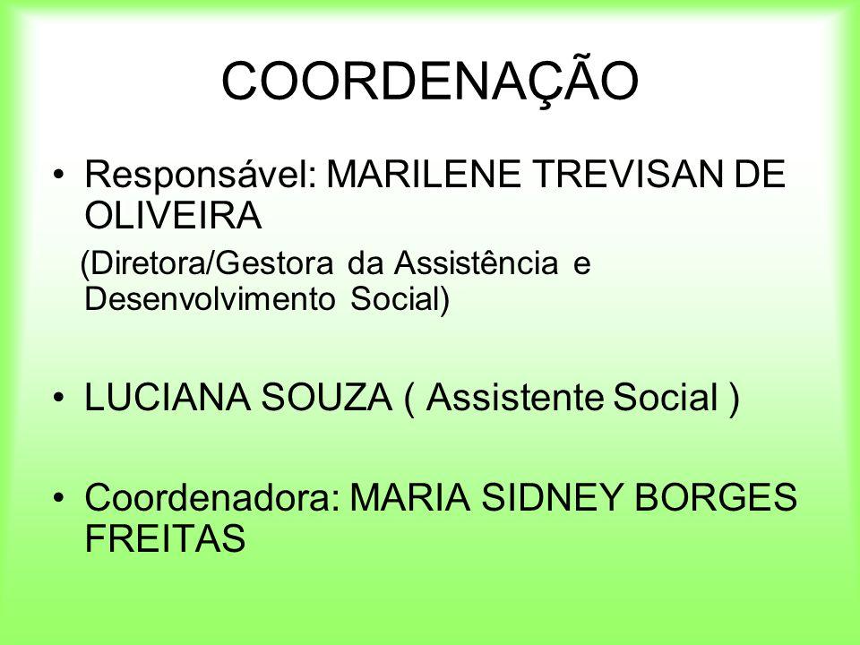 COORDENAÇÃO Responsável: MARILENE TREVISAN DE OLIVEIRA