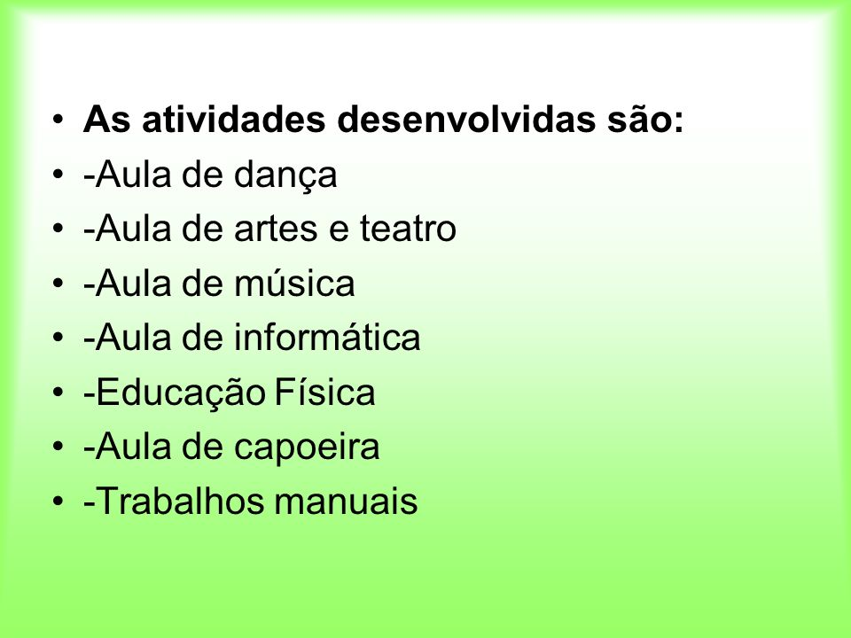 As atividades desenvolvidas são:
