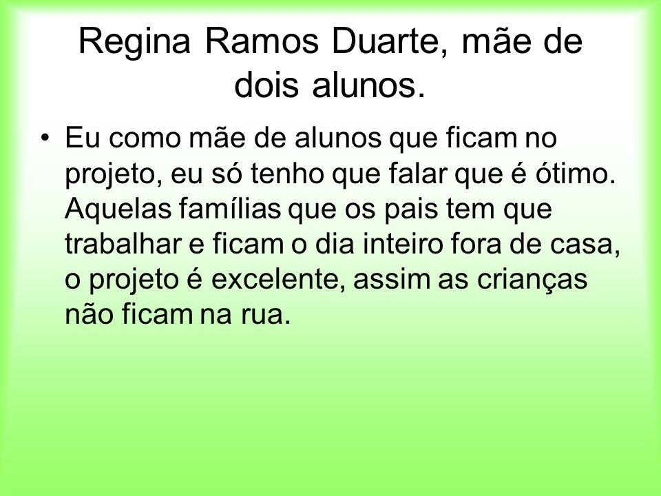 Regina Ramos Duarte, mãe de dois alunos.