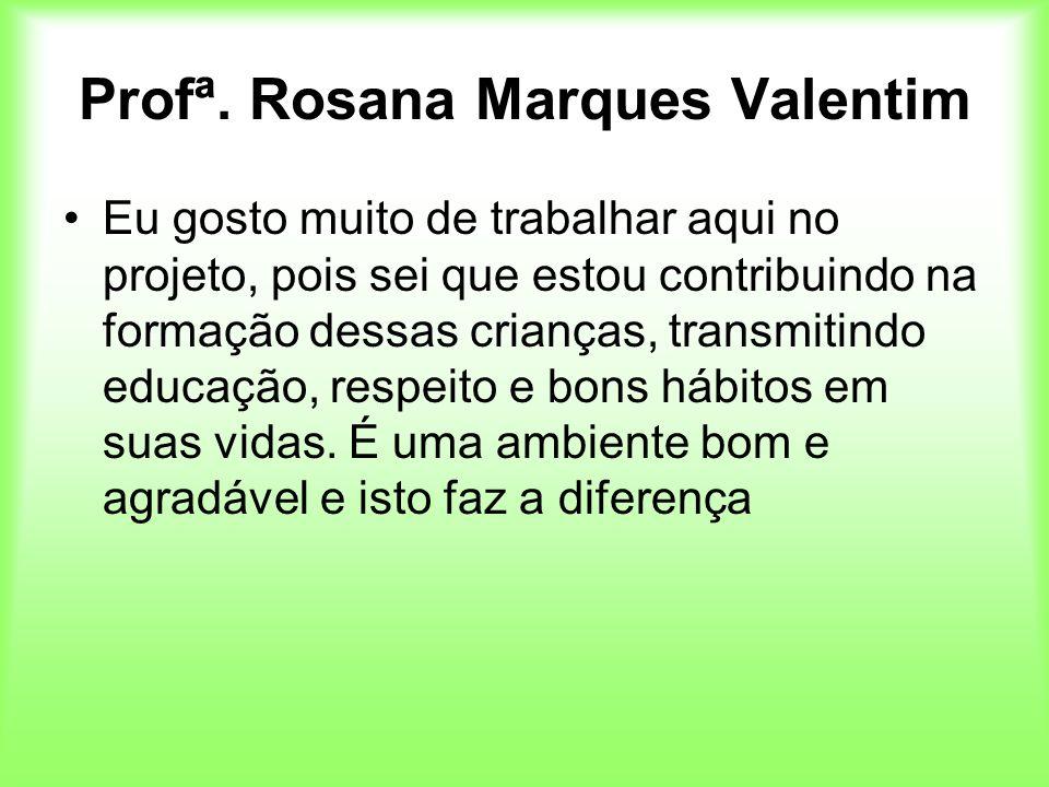 Profª. Rosana Marques Valentim