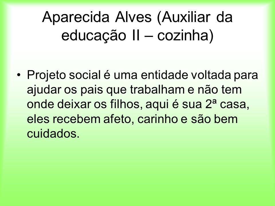 Aparecida Alves (Auxiliar da educação II – cozinha)