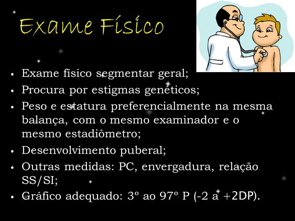 Exame Físico Exame físico segmentar geral;