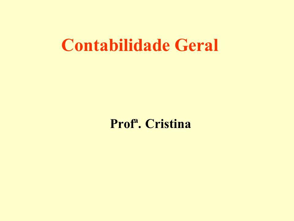 Contabilidade Geral Profª. Cristina