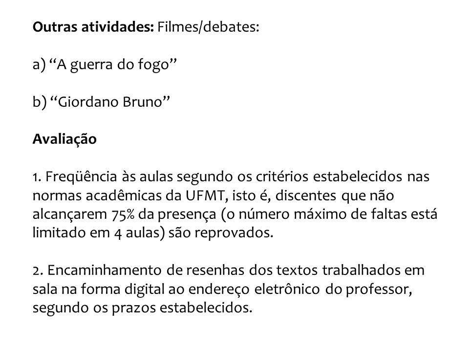 Outras atividades: Filmes/debates: