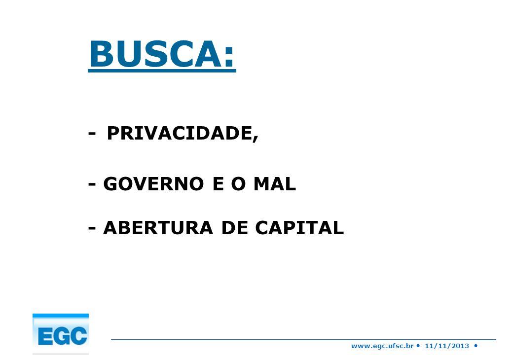 BUSCA: - PRIVACIDADE, - GOVERNO E O MAL - ABERTURA DE CAPITAL