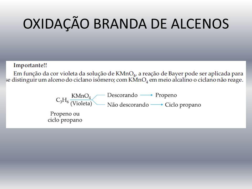 OXIDAÇÃO BRANDA DE ALCENOS