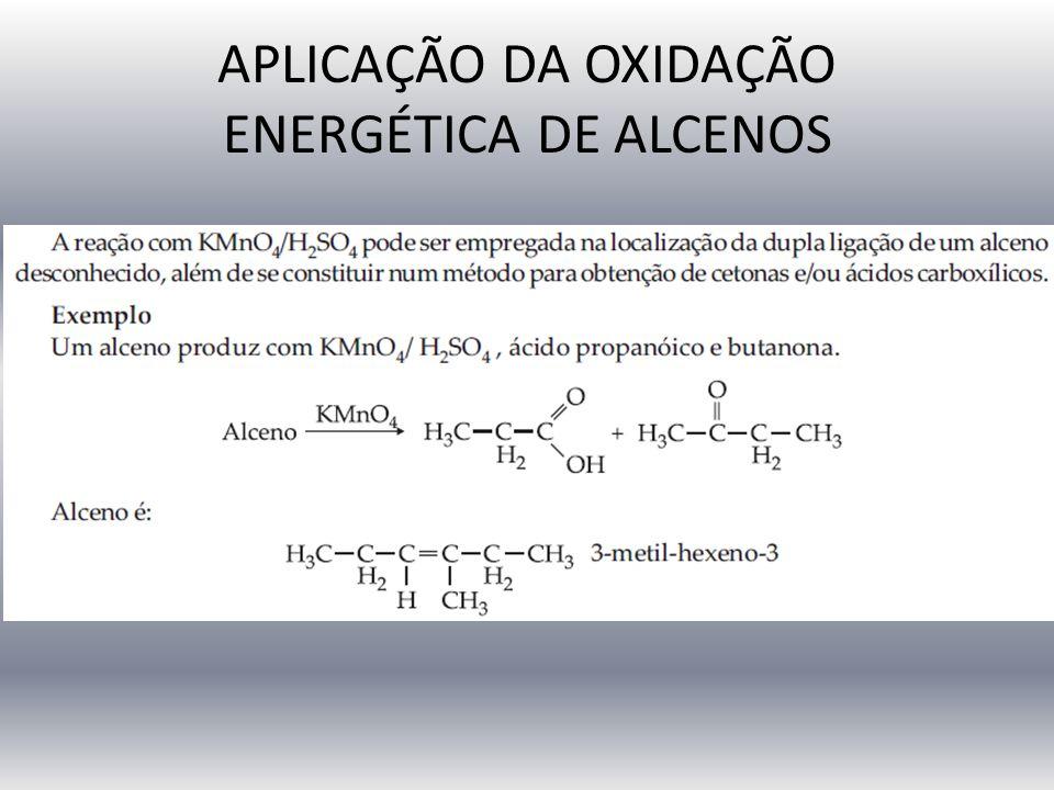APLICAÇÃO DA OXIDAÇÃO ENERGÉTICA DE ALCENOS