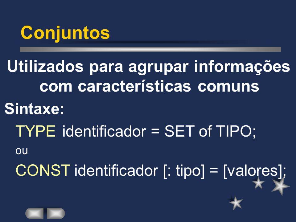 Utilizados para agrupar informações com características comuns