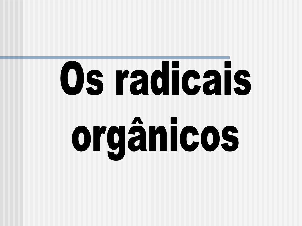 Os radicais orgânicos