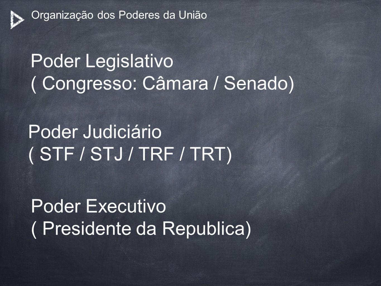 Organização dos Poderes da União