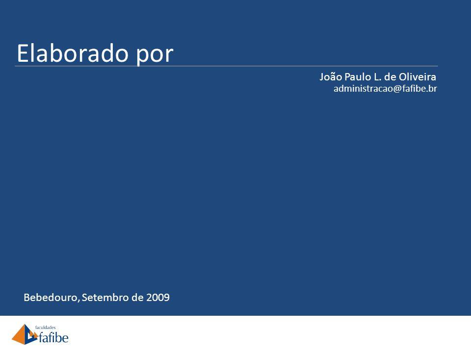 Elaborado por João Paulo L. de Oliveira Bebedouro, Setembro de 2009
