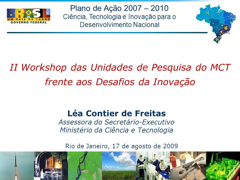 Plano de Ação 2007 – 2010 Ciência, Tecnologia e Inovação para o. Desenvolvimento Nacional.
