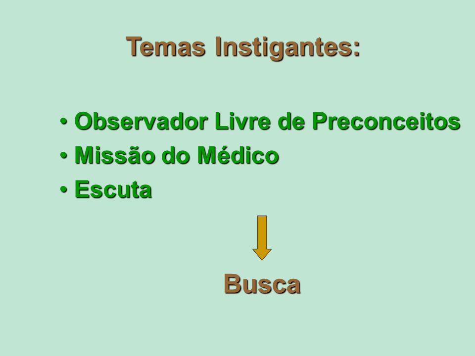 Observador Livre de Preconceitos Missão do Médico Escuta