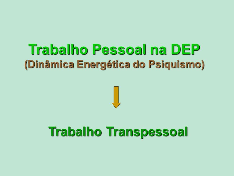 Trabalho Pessoal na DEP (Dinâmica Energética do Psiquismo)