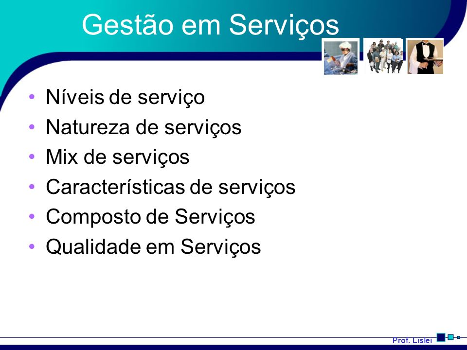 Gestão em Serviços Níveis de serviço Natureza de serviços