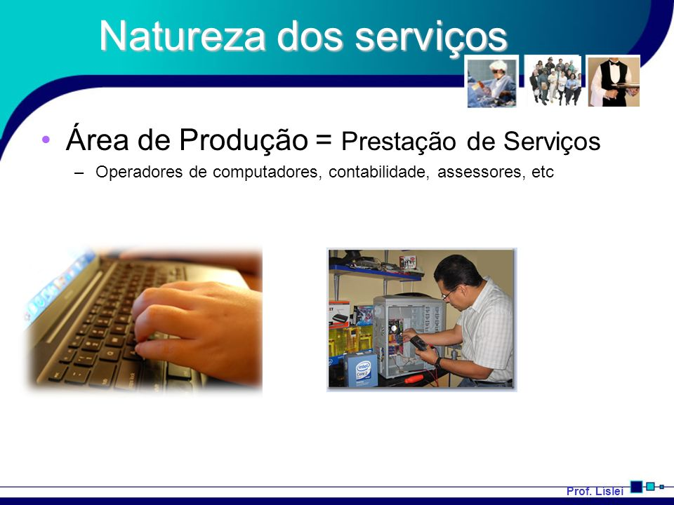 Natureza dos serviços Área de Produção = Prestação de Serviços