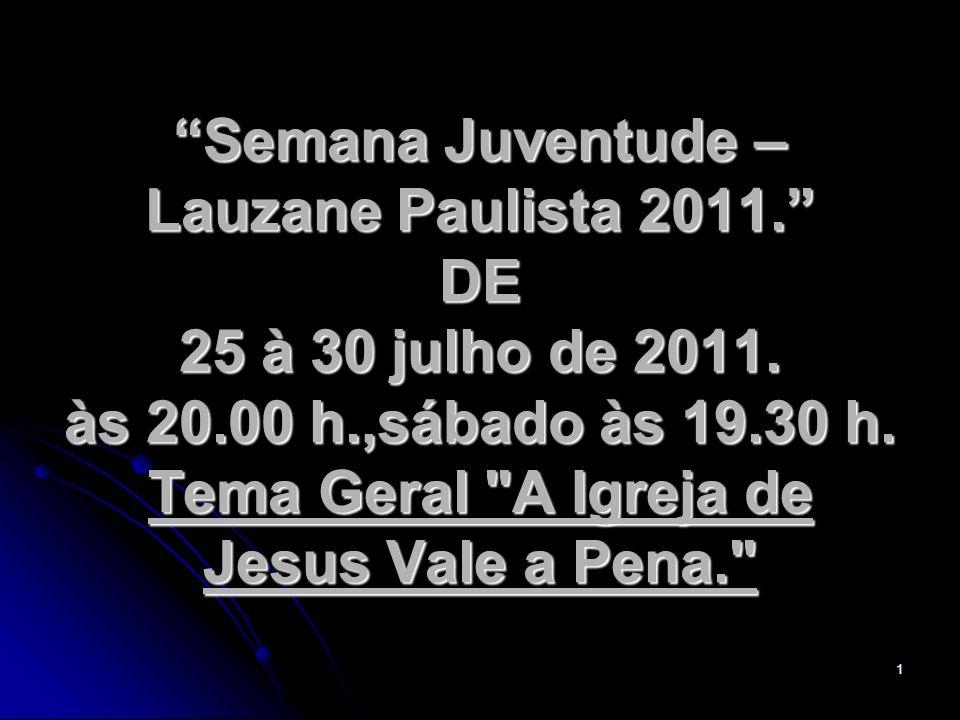 Semana Juventude – Lauzane Paulista 2011. DE 25 à 30 julho de 2011