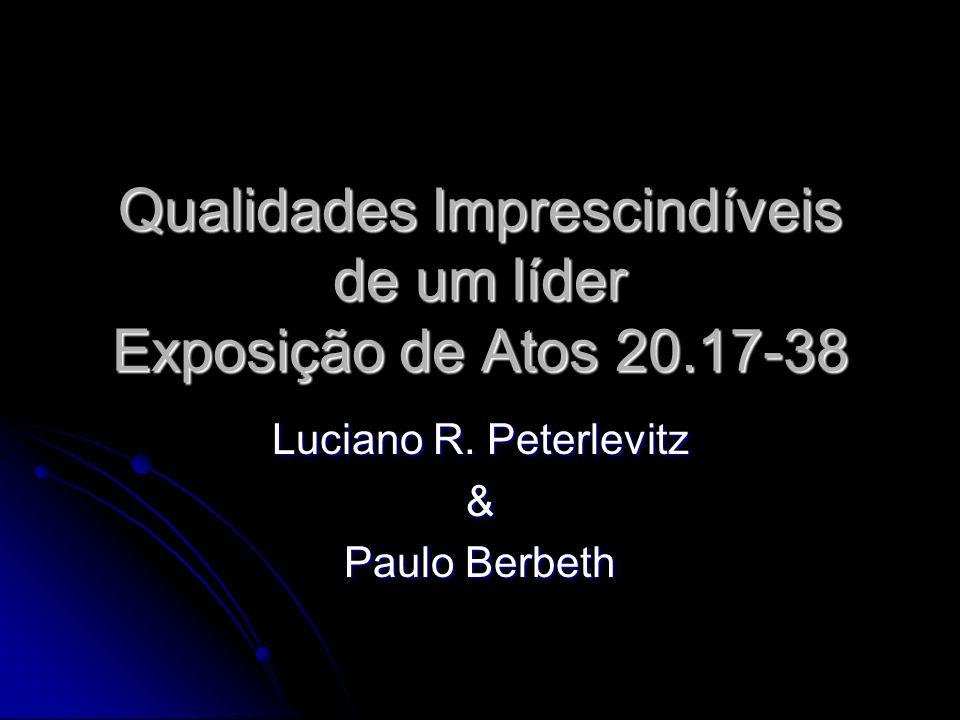 Qualidades Imprescindíveis de um líder Exposição de Atos 20.17-38