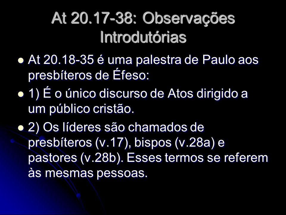 At 20.17-38: Observações Introdutórias