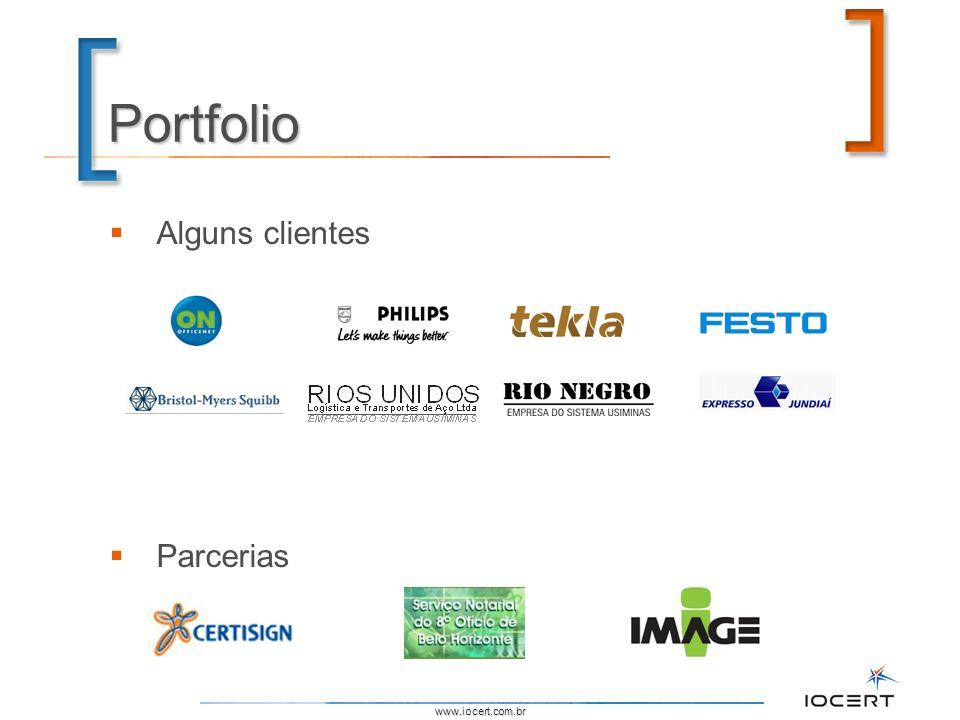 Portfolio Alguns clientes Parcerias www.iocert.com.br