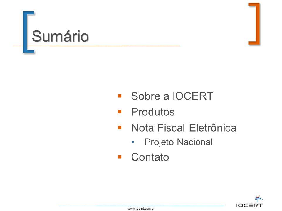 Sumário Sobre a IOCERT Produtos Nota Fiscal Eletrônica Contato