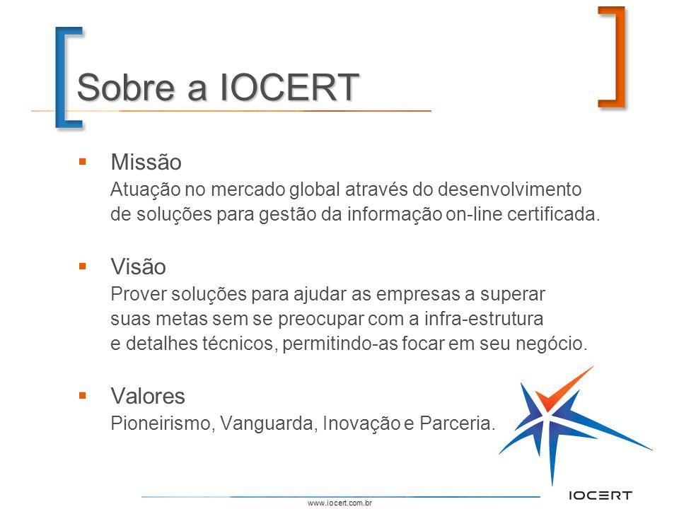 Sobre a IOCERT Missão Visão Valores