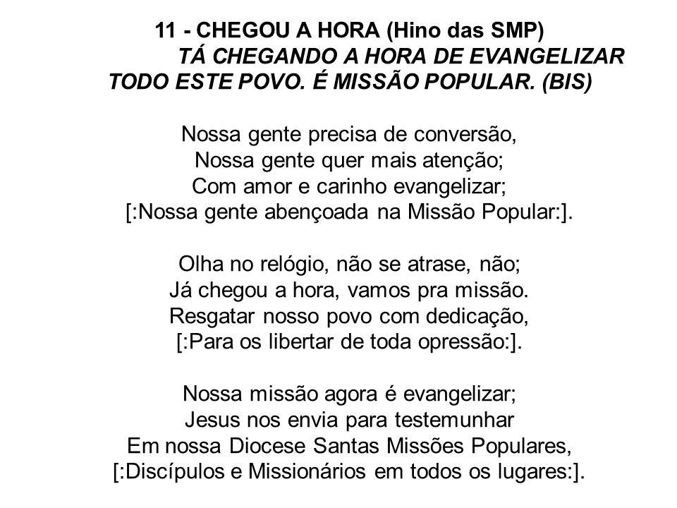 11 - CHEGOU A HORA (Hino das SMP) TÁ CHEGANDO A HORA DE EVANGELIZAR