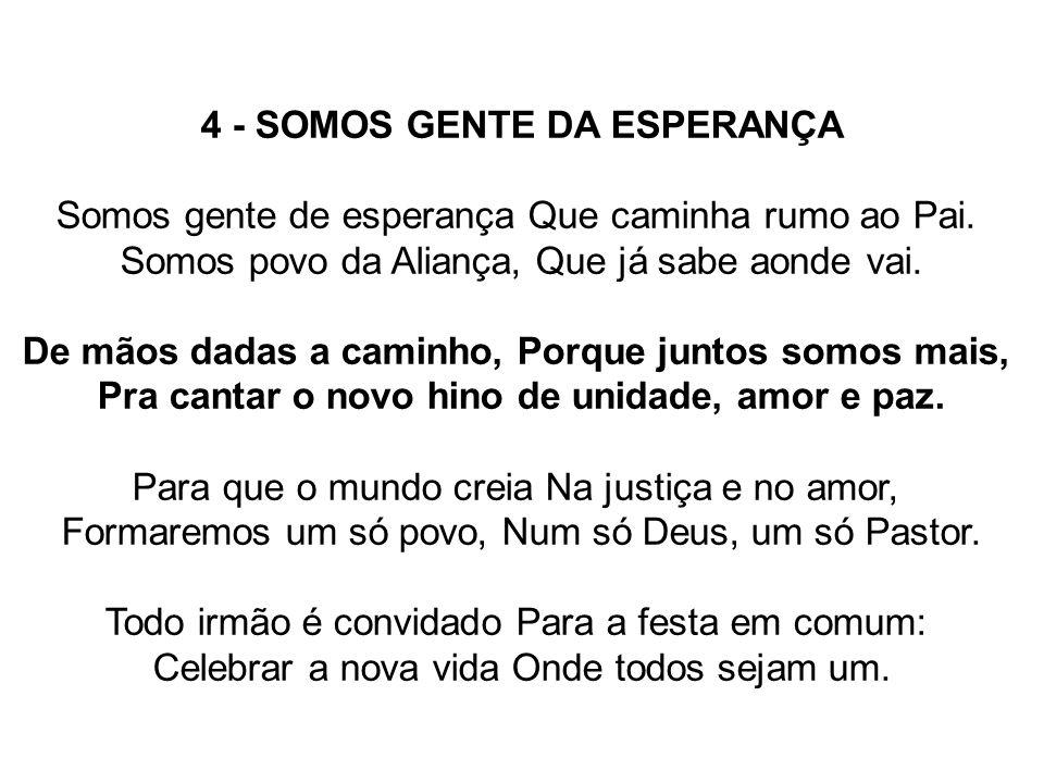 4 - SOMOS GENTE DA ESPERANÇA