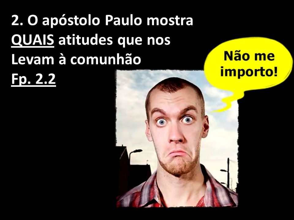 2. O apóstolo Paulo mostra