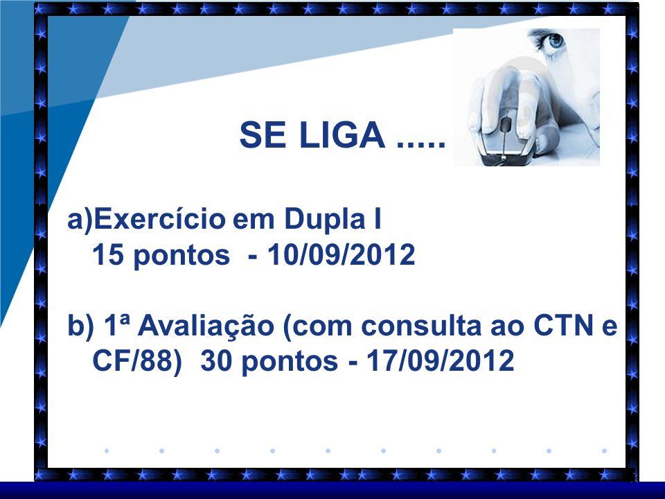 SE LIGA ..... Exercício em Dupla I 15 pontos - 10/09/2012