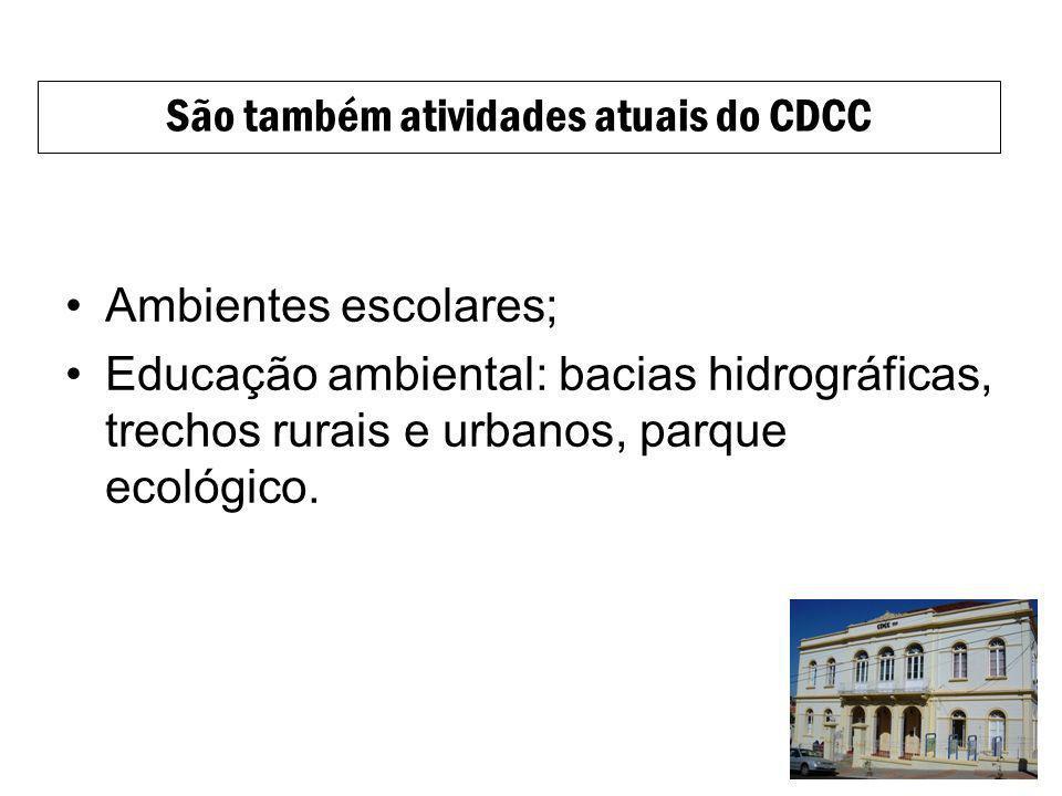 São também atividades atuais do CDCC
