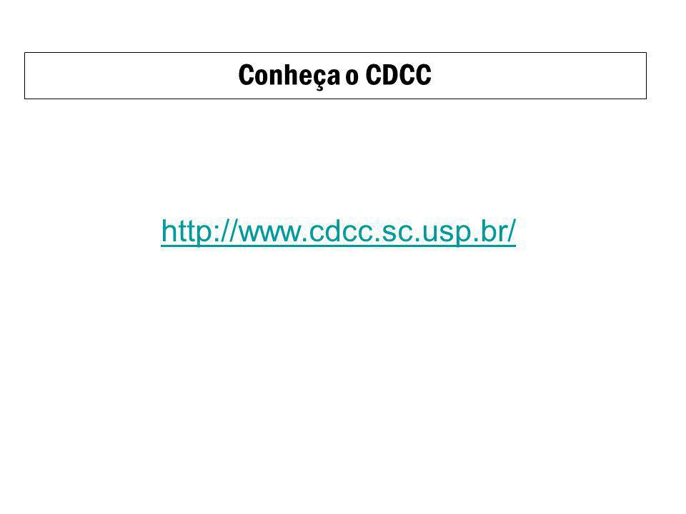 Conheça o CDCC http://www.cdcc.sc.usp.br/