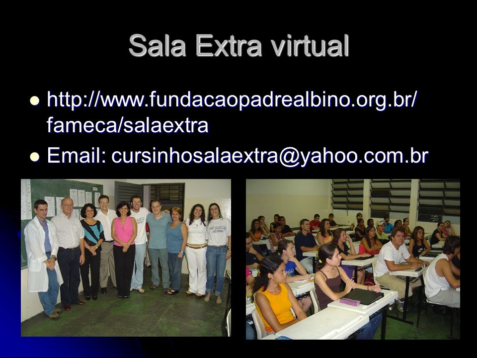 Sala Extra virtual http://www.fundacaopadrealbino.org.br/ fameca/salaextra.