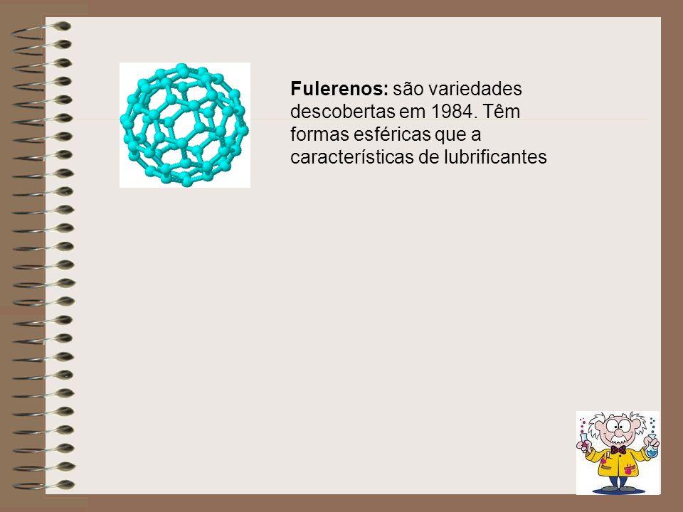 Fulerenos: são variedades descobertas em 1984