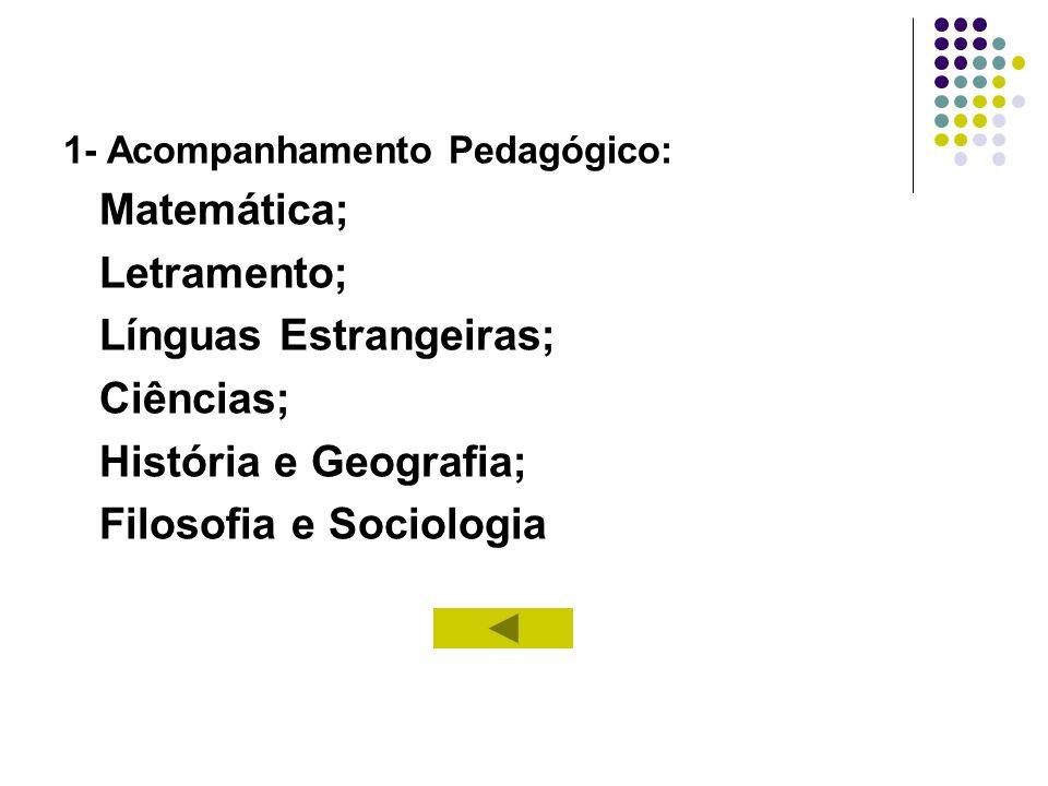Línguas Estrangeiras; Ciências; História e Geografia;