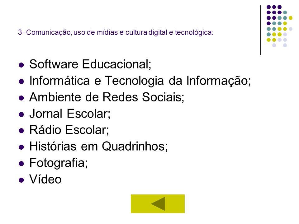 3- Comunicação, uso de mídias e cultura digital e tecnológica: