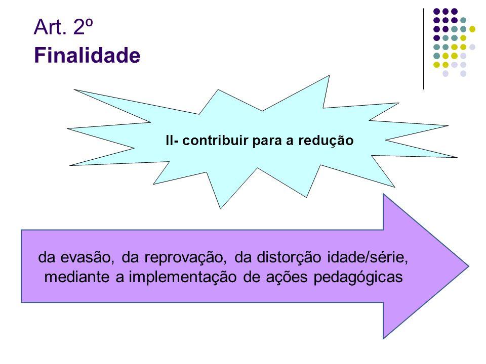 II- contribuir para a redução