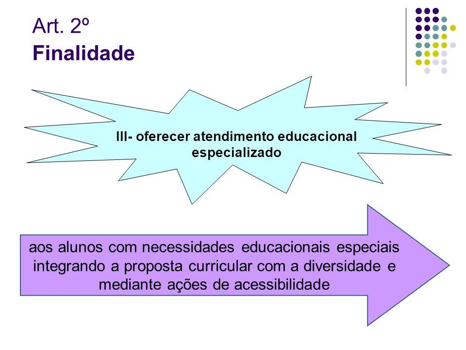 III- oferecer atendimento educacional especializado