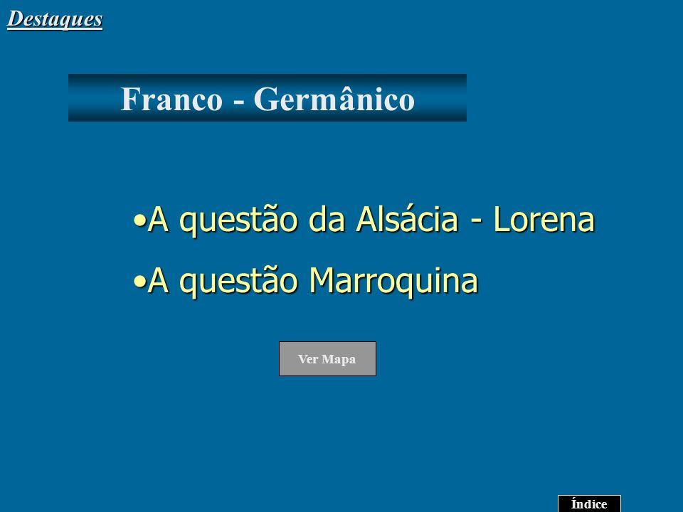A questão da Alsácia - Lorena A questão Marroquina