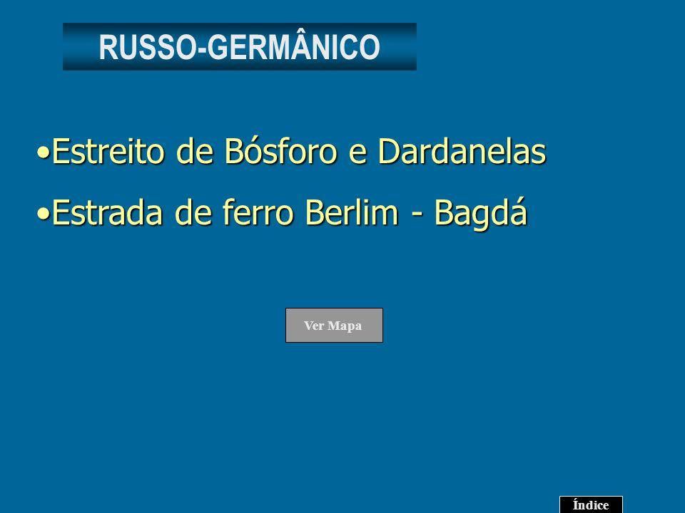 Estreito de Bósforo e Dardanelas Estrada de ferro Berlim - Bagdá