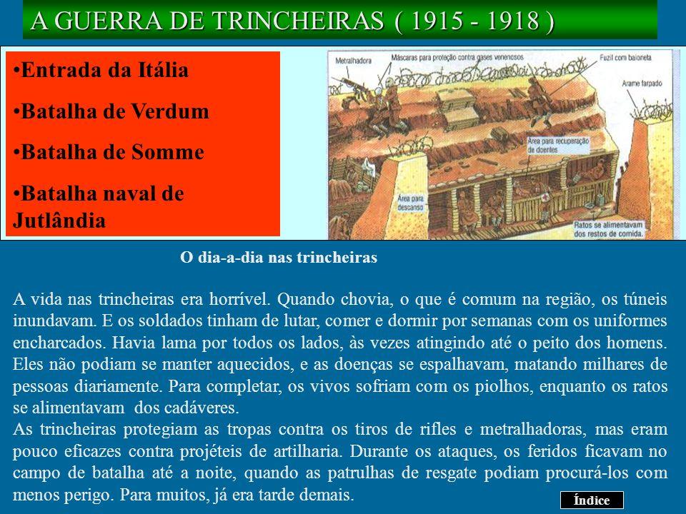 A GUERRA DE TRINCHEIRAS ( 1915 - 1918 )