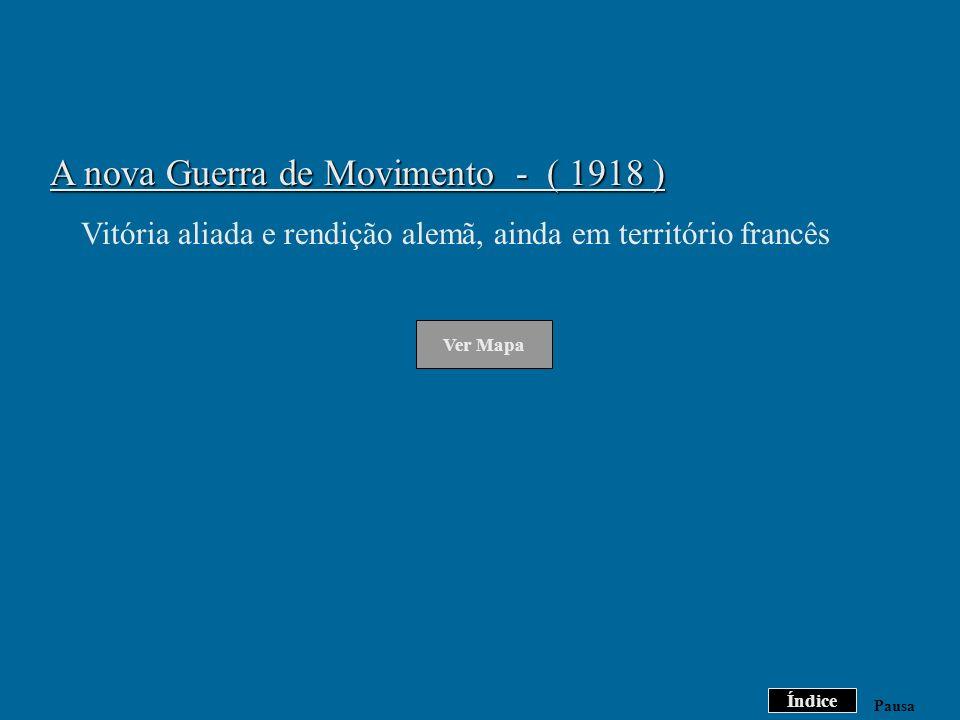 A nova Guerra de Movimento - ( 1918 )