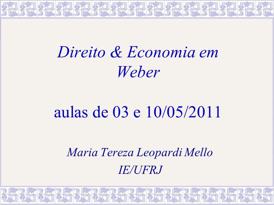 Direito & Economia em Weber aulas de 03 e 10/05/2011