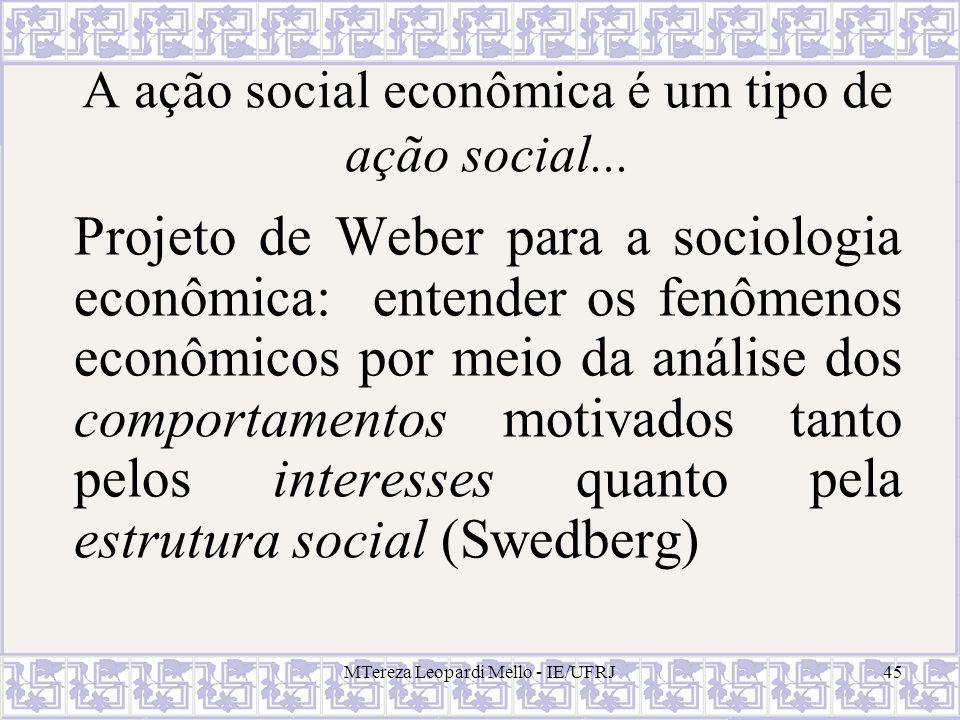 A ação social econômica é um tipo de ação social...