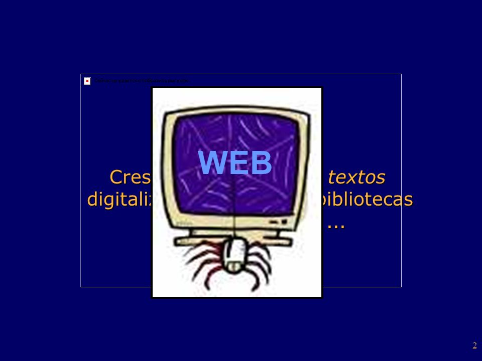 WEB Crescente números de textos digitalizados: intranets, bibliotecas digitais, CD-Rom, ...