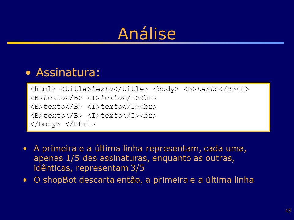 Análise Assinatura: <html> <title>texto</title> <body> <B>texto</B><P> <B>texto</B> <I>texto</I><br>